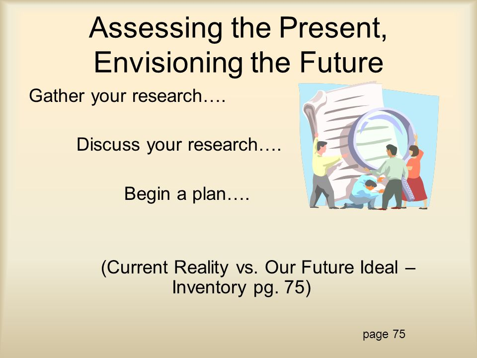 Assessing the Present, Envisioning the Future