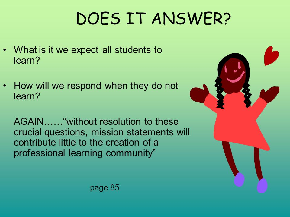 DOES IT ANSWER What is it we expect all students to learn