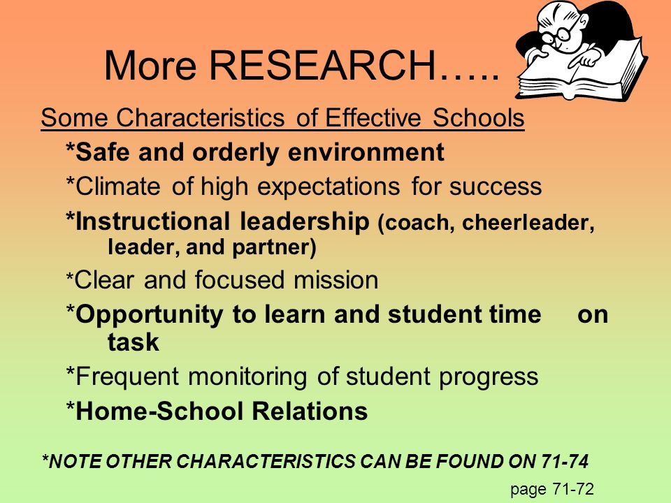 More RESEARCH….. Some Characteristics of Effective Schools