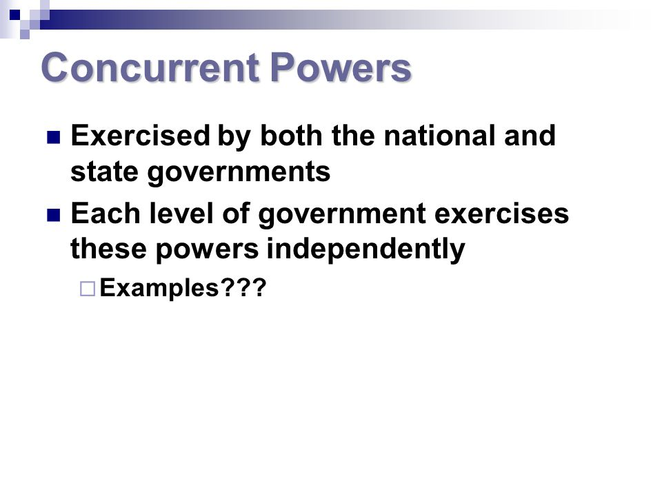 Concurrent Powers Exercised by both the national and state governments