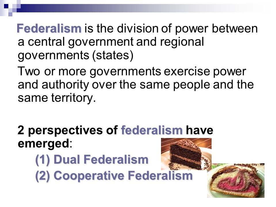 2 perspectives of federalism have emerged: (1) Dual Federalism