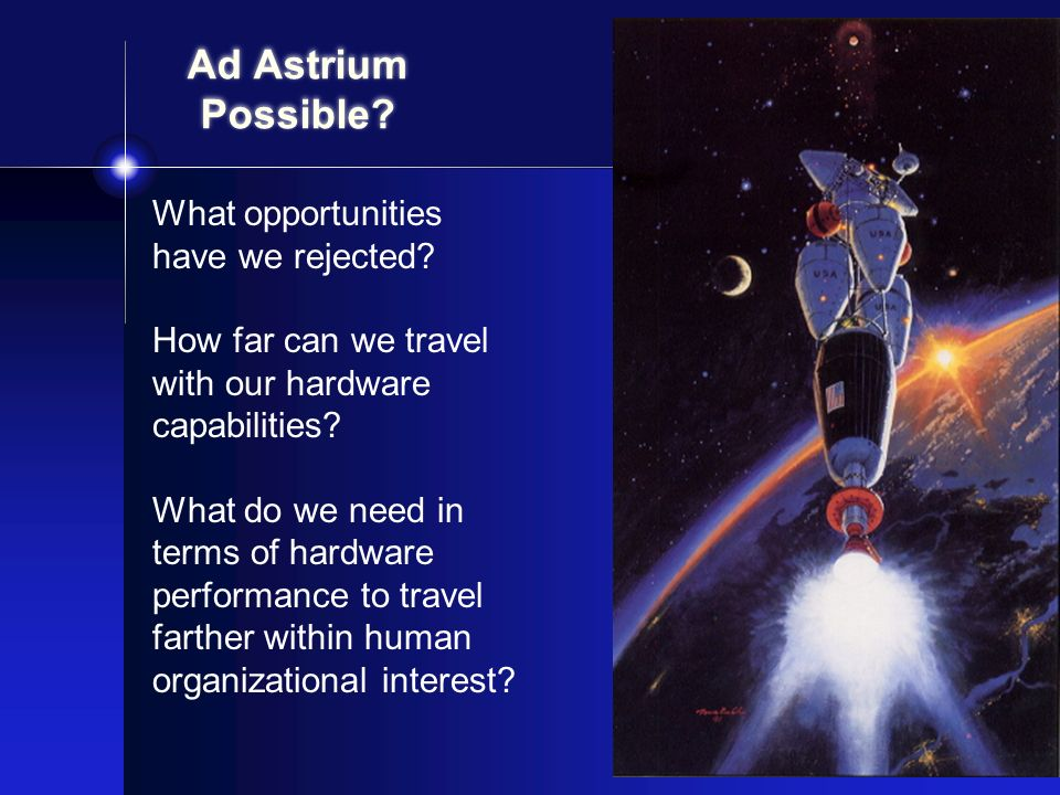 Ad Astrium Possible What opportunities have we rejected