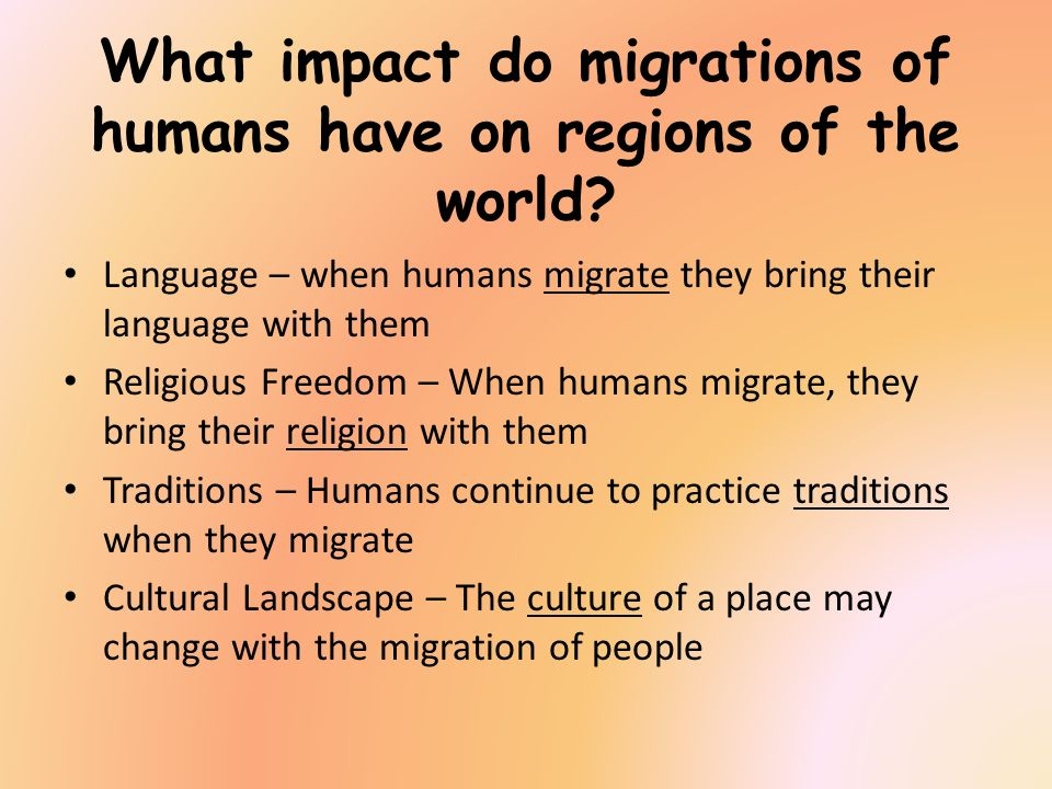 What impact do migrations of humans have on regions of the world