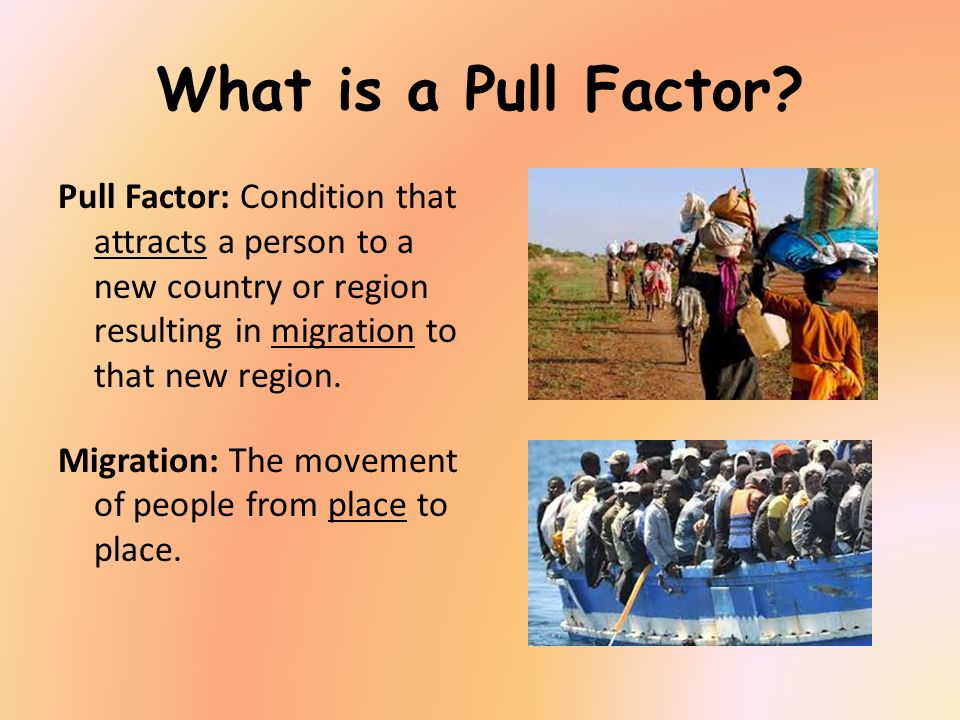 What is a Pull Factor