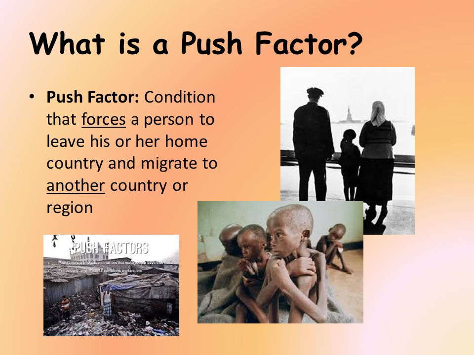 What is a Push Factor.