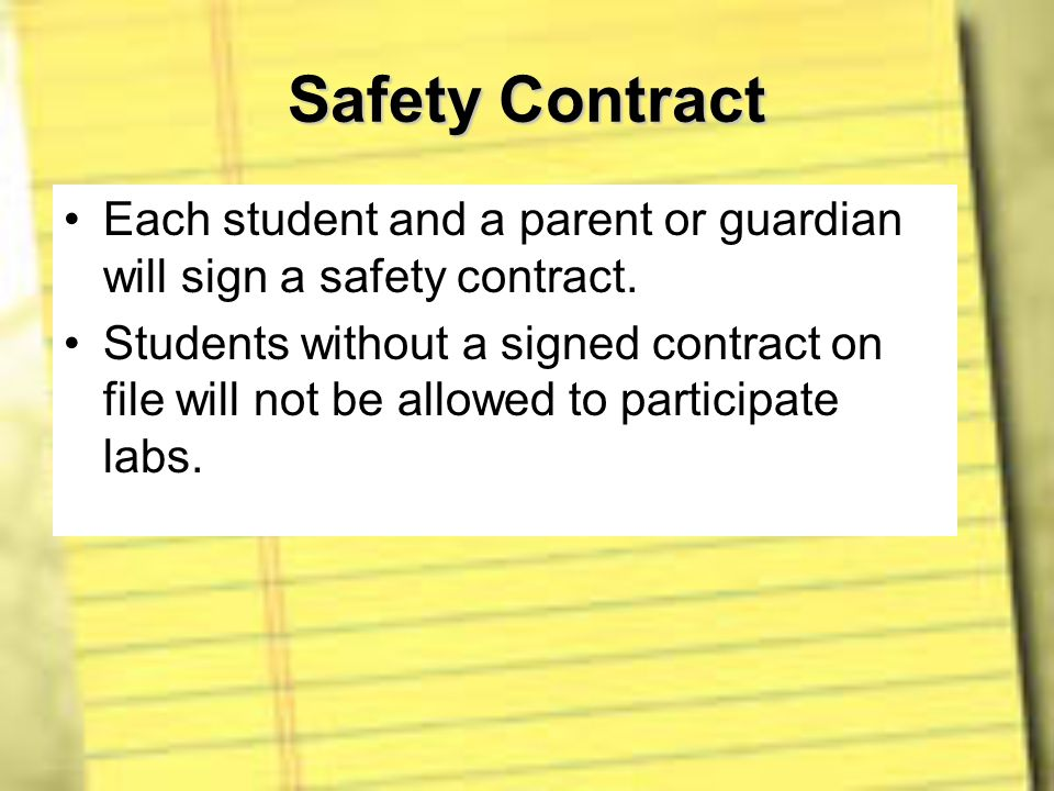 Safety Contract Each student and a parent or guardian will sign a safety contract.