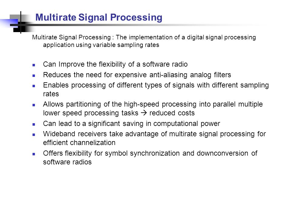 a summary of multirate digital signal Publisher's summary digital signal processing: a computer-based approach is intended for a two-semester course on digital signal processing for seniors or first-year graduate students based on user feedback, a number of new topics have been added to the third edition, while some excess topics from the second edition have been removed.