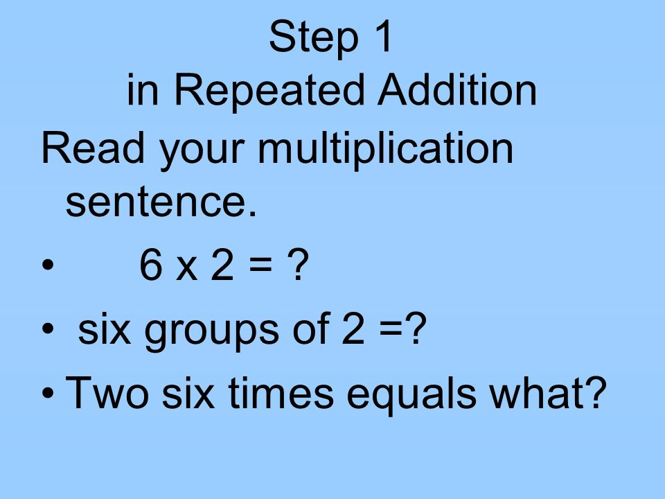 Step 1 in Repeated Addition