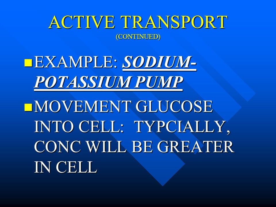 ACTIVE TRANSPORT (CONTINUED)
