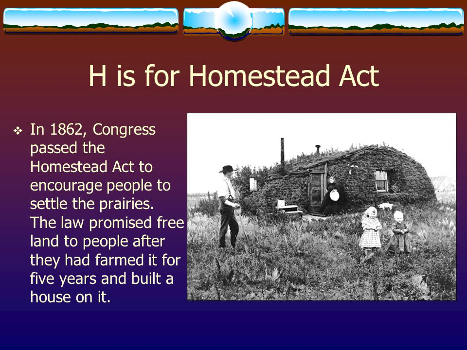 H is for Homestead Act