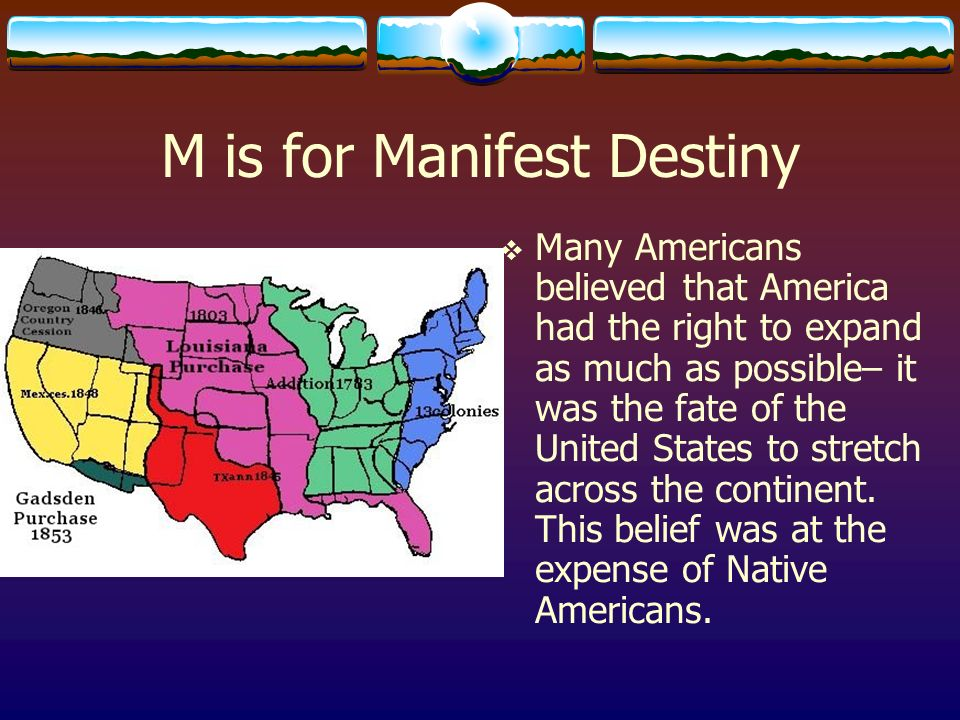 M is for Manifest Destiny