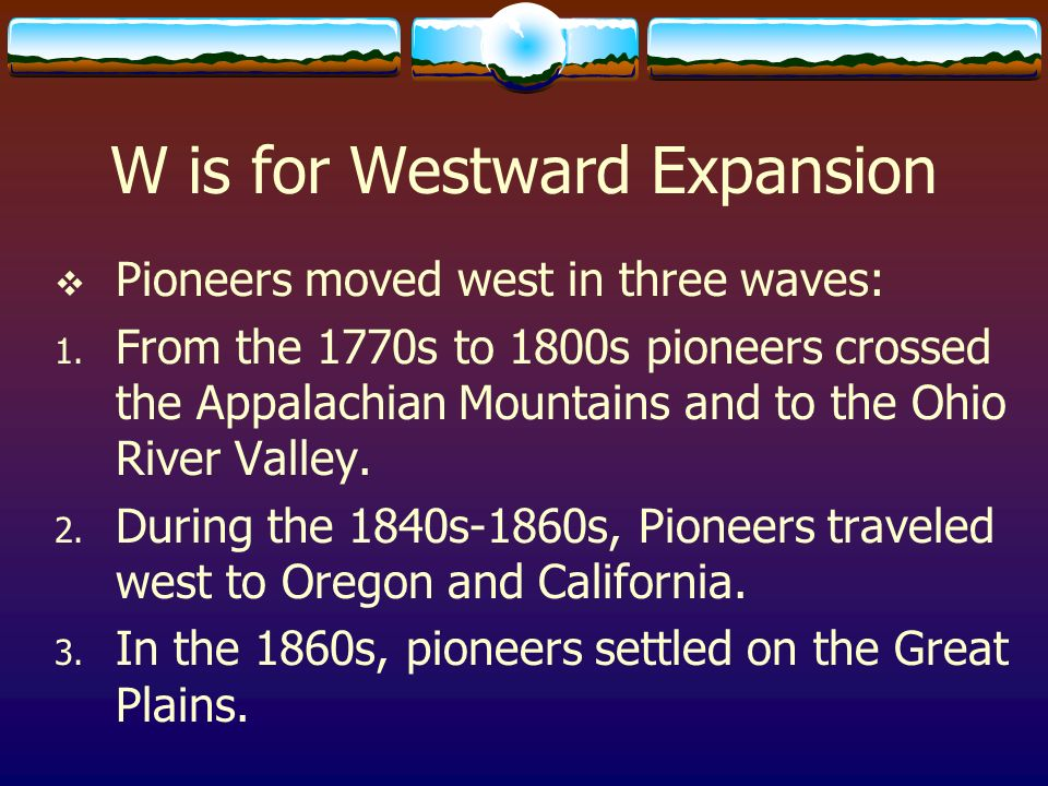W is for Westward Expansion