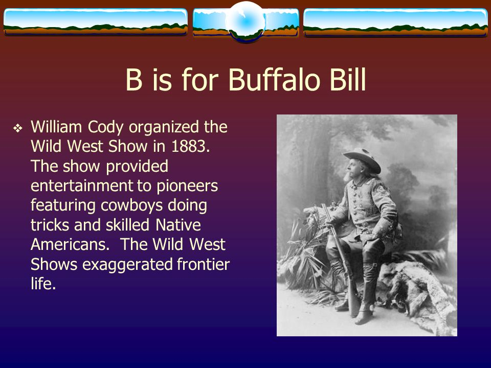 B is for Buffalo Bill