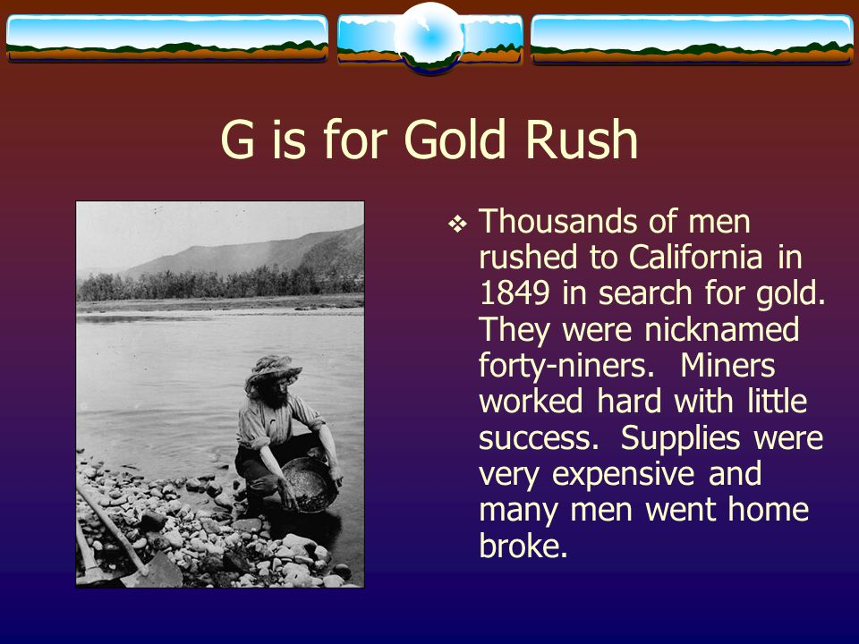 G is for Gold Rush