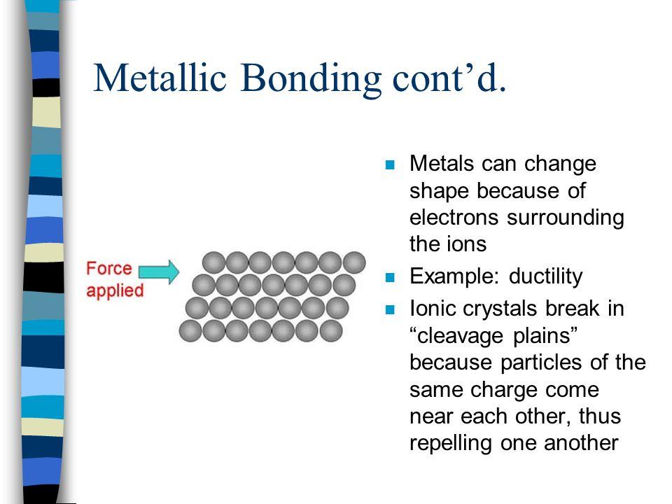 Metallic Bonding cont'd.