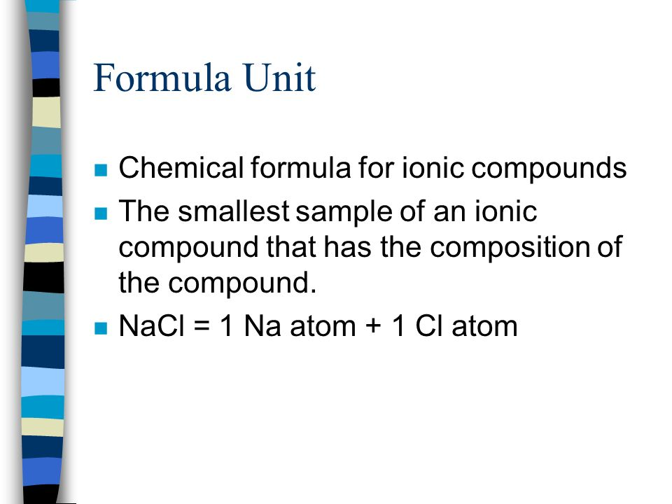 Formula Unit Chemical formula for ionic compounds