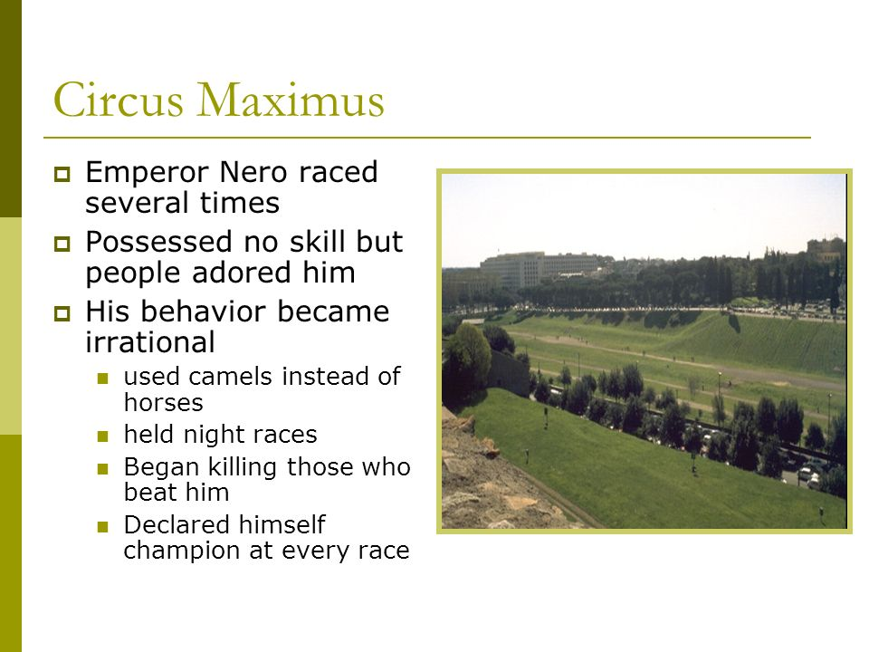 Circus Maximus Emperor Nero raced several times