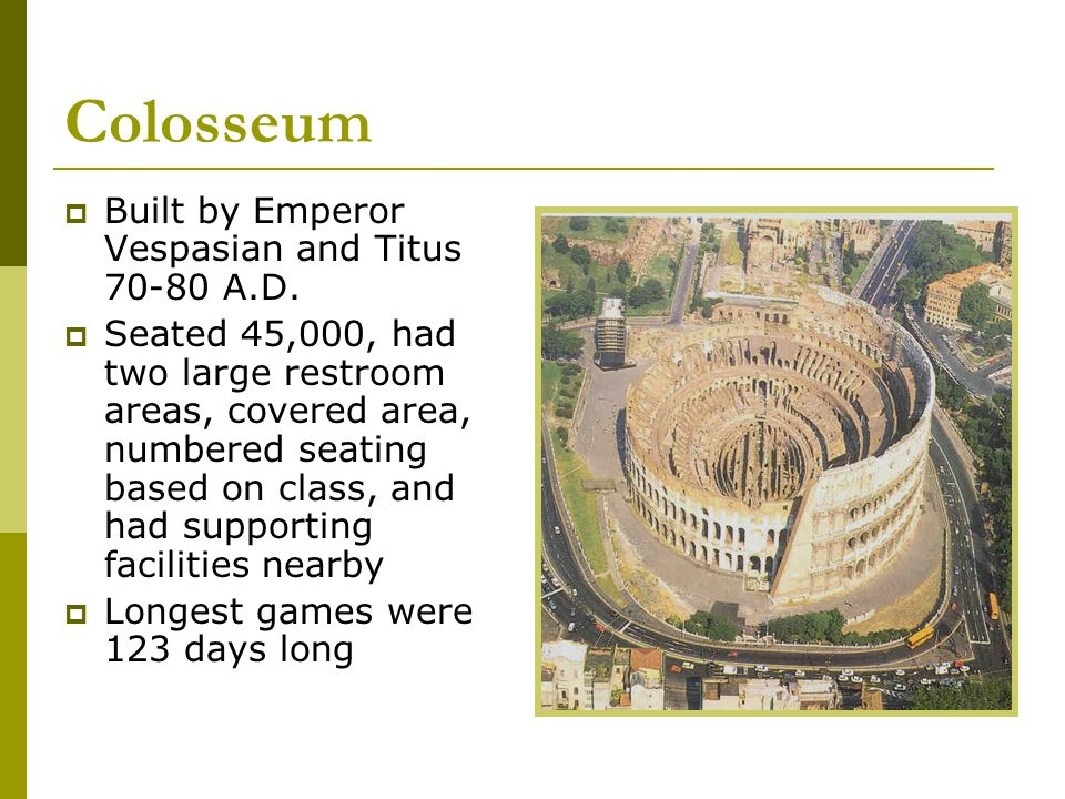 Colosseum Built by Emperor Vespasian and Titus A.D.