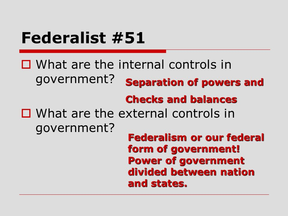 Federalist #51 What are the internal controls in government