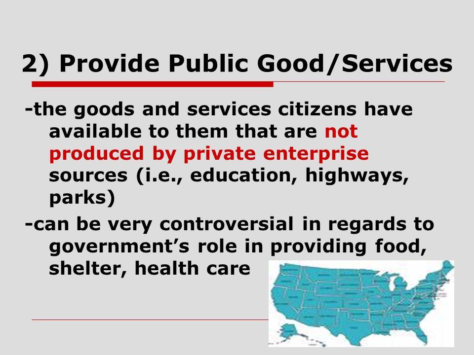 2) Provide Public Good/Services