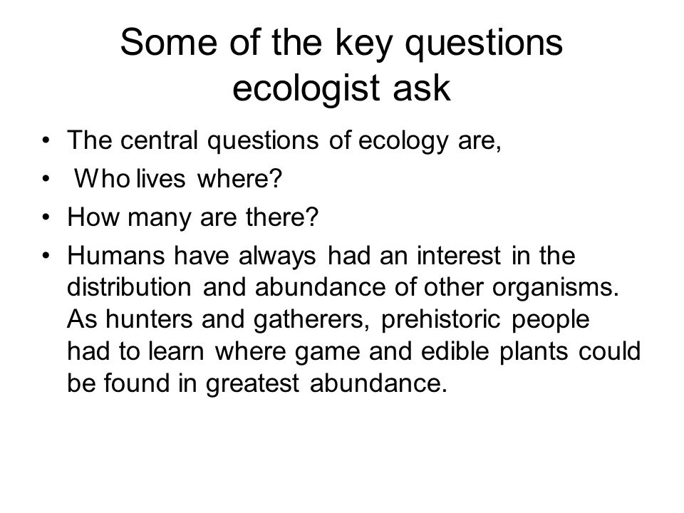 Some of the key questions ecologist ask