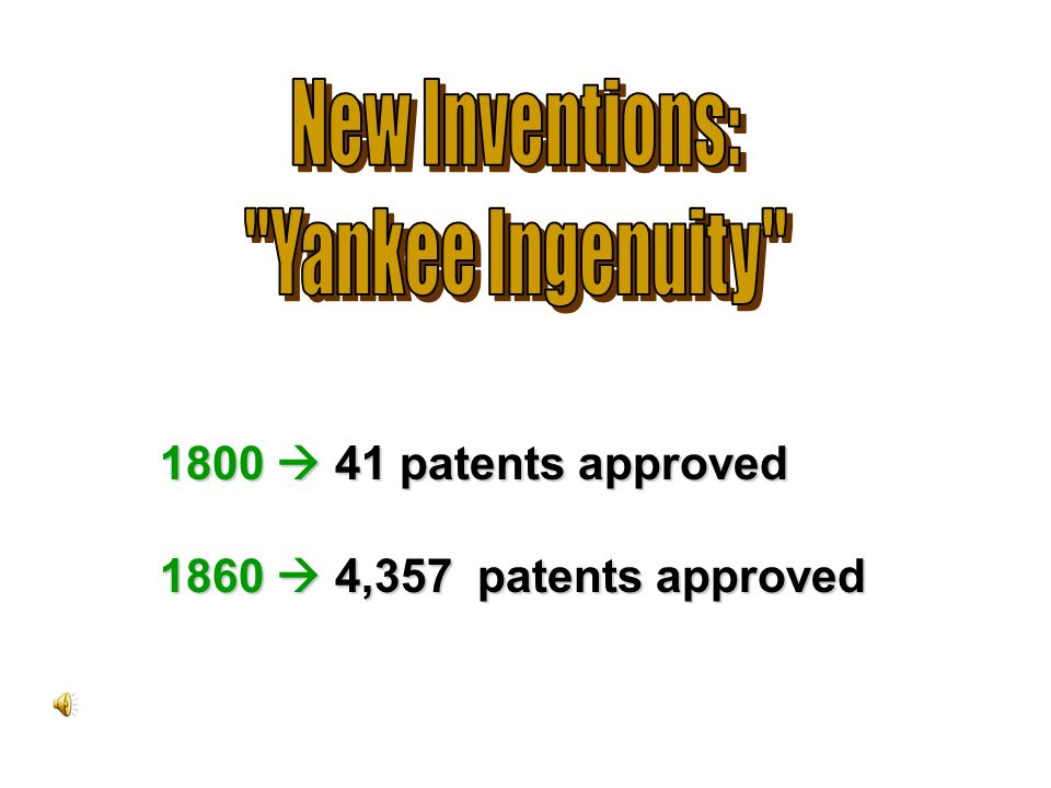 New Inventions: Yankee Ingenuity 1800  41 patents approved