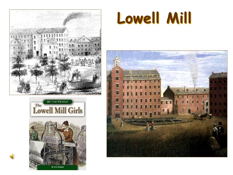 controversies surrounding the lowell factory girls They were farm girls from the surrounding countryside  origin of most of lowell's factory girls  review the related lesson titled economic developments in the north: a commercial revolution.