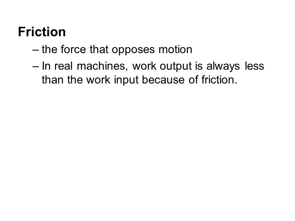 Friction the force that opposes motion