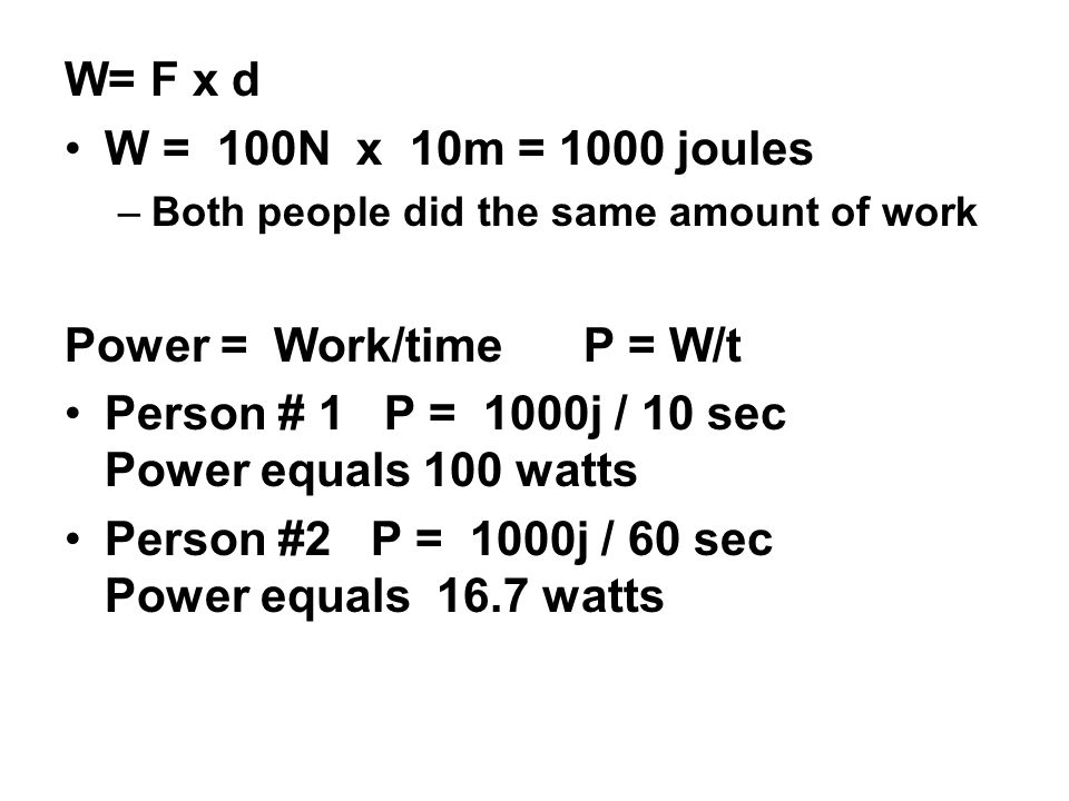 Power = Work/time P = W/t