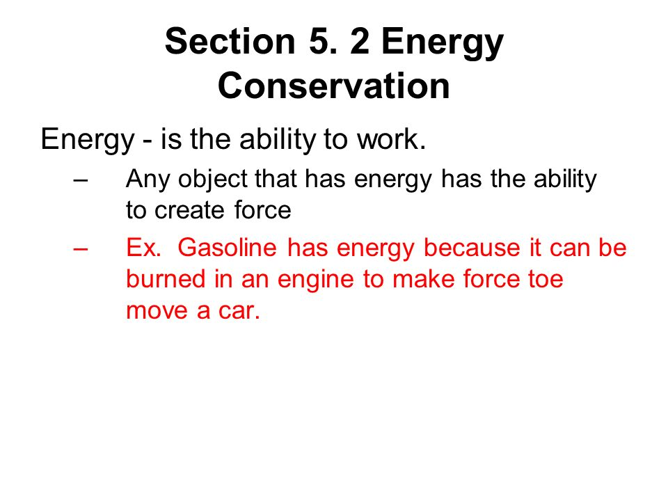 Section 5. 2 Energy Conservation
