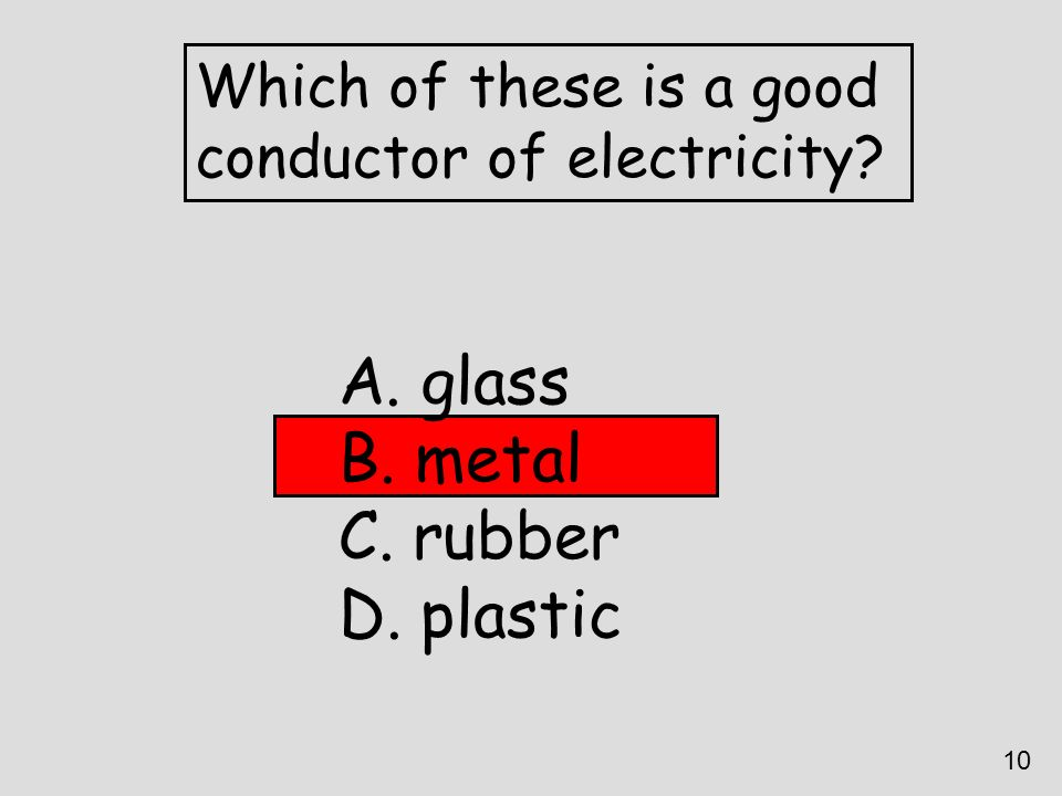 glass metal rubber plastic Which of these is a good