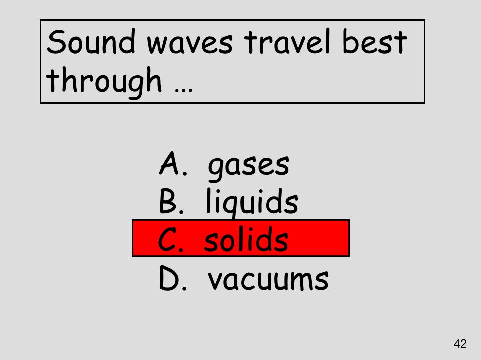 Sound waves travel best through …