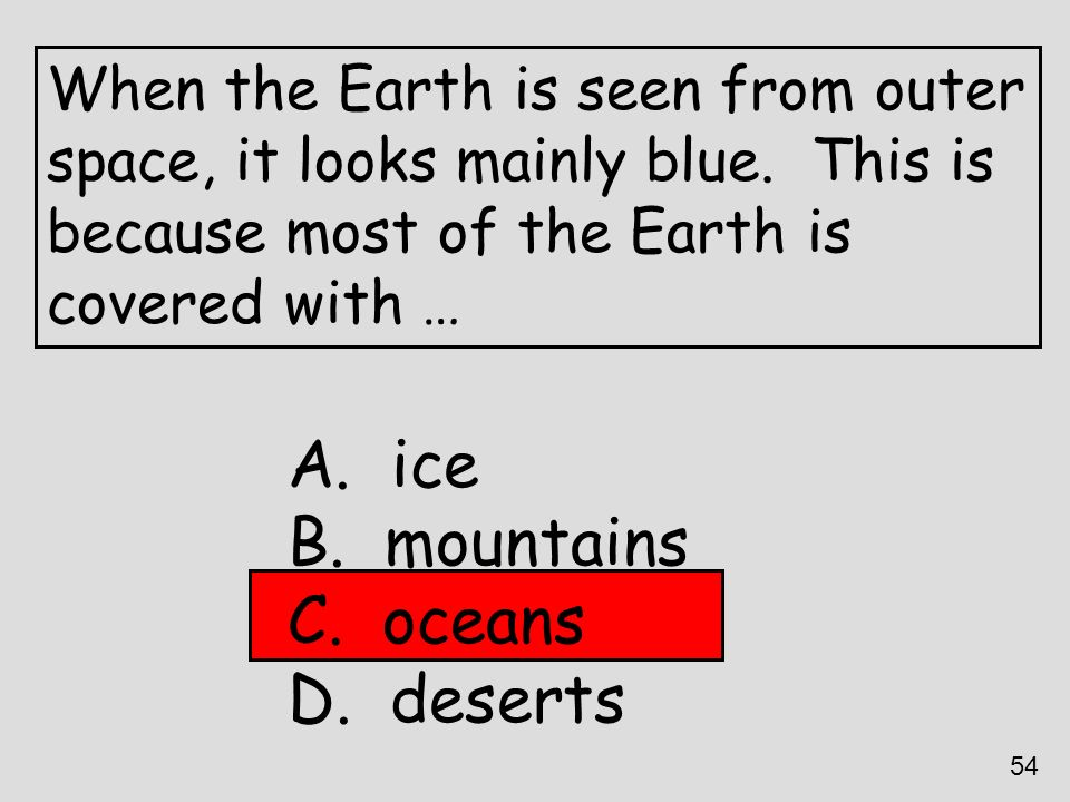 ice mountains oceans deserts When the Earth is seen from outer