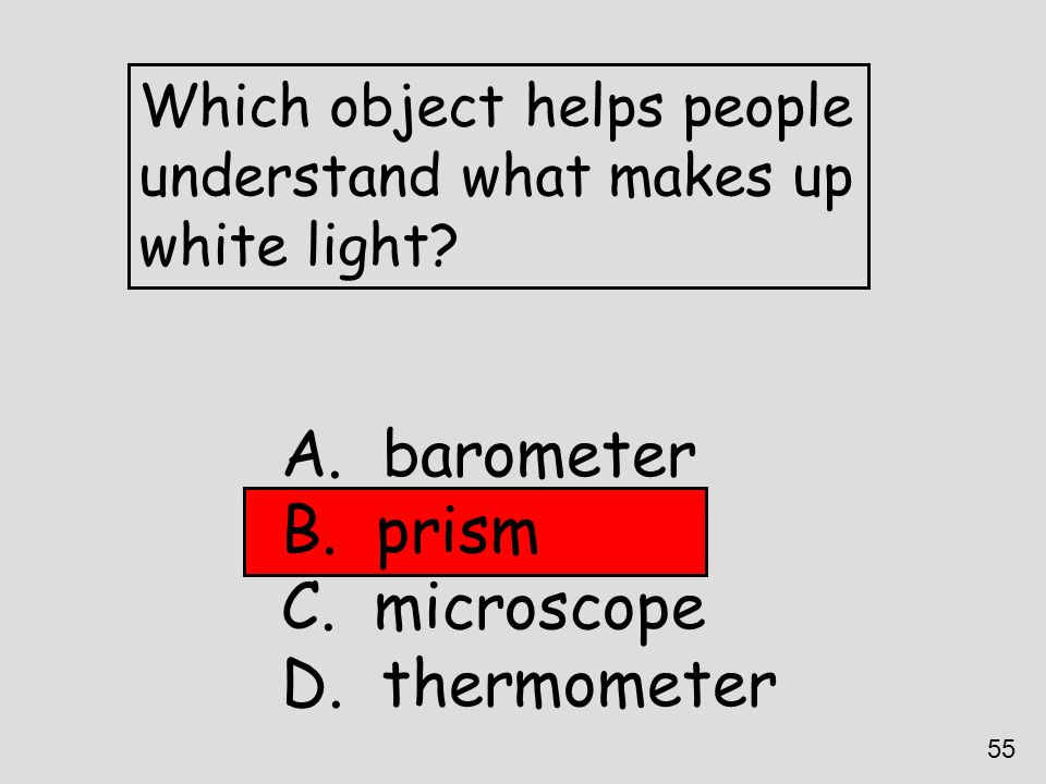 barometer prism microscope thermometer Which object helps people