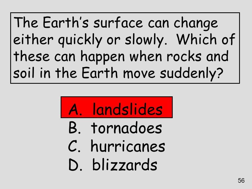 landslides tornadoes hurricanes blizzards