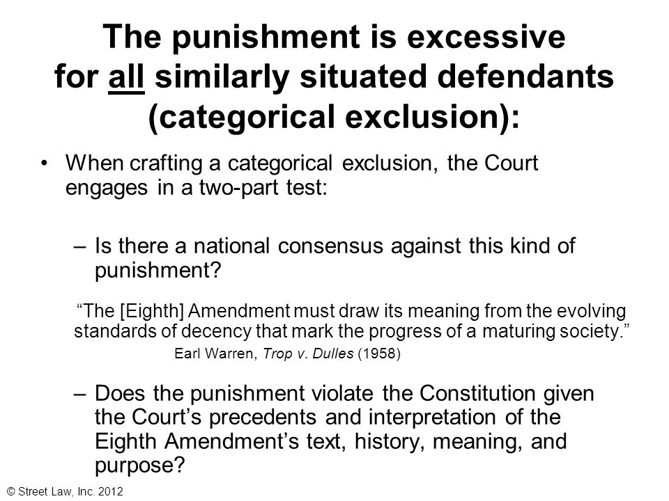 The punishment is excessive for all similarly situated defendants (categorical exclusion):
