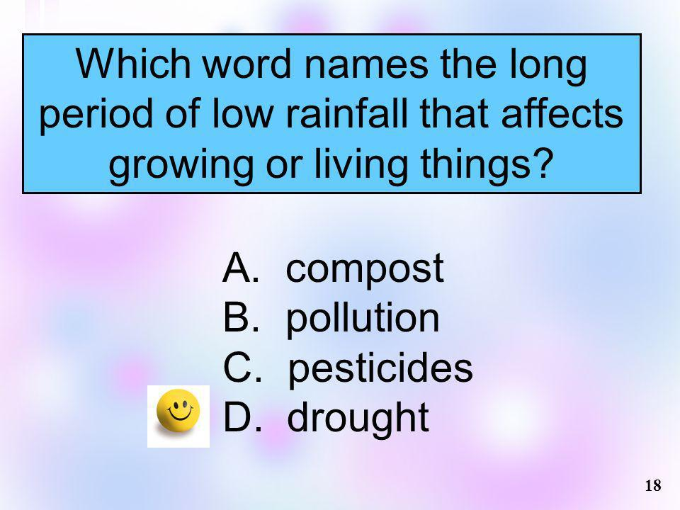 Which word names the long period of low rainfall that affects growing or living things