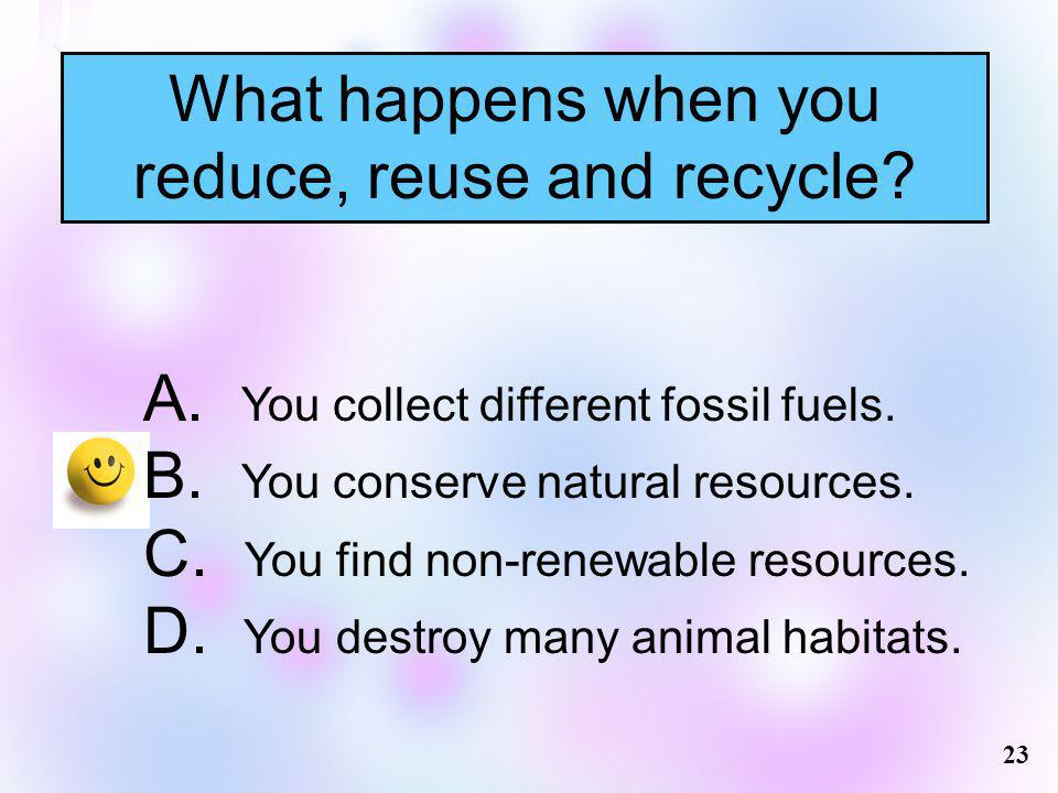 What happens when you reduce, reuse and recycle