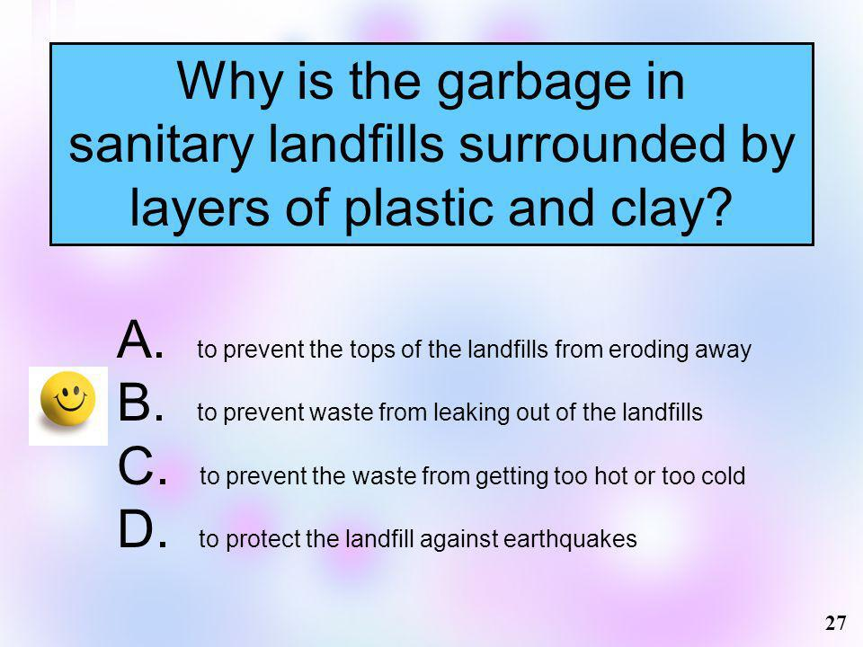 sanitary landfills surrounded by layers of plastic and clay