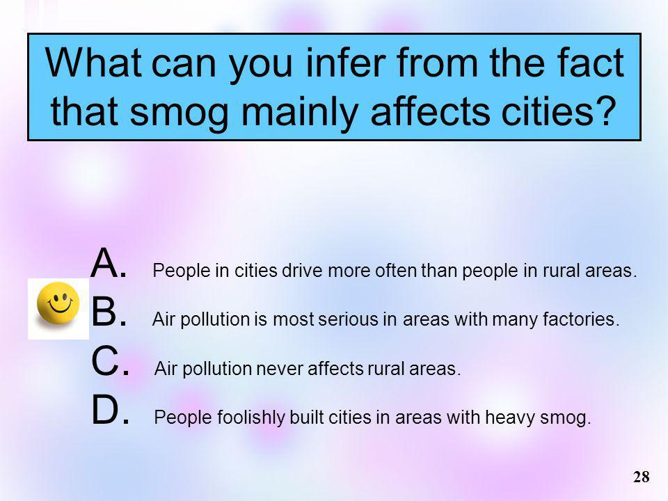 What can you infer from the fact that smog mainly affects cities
