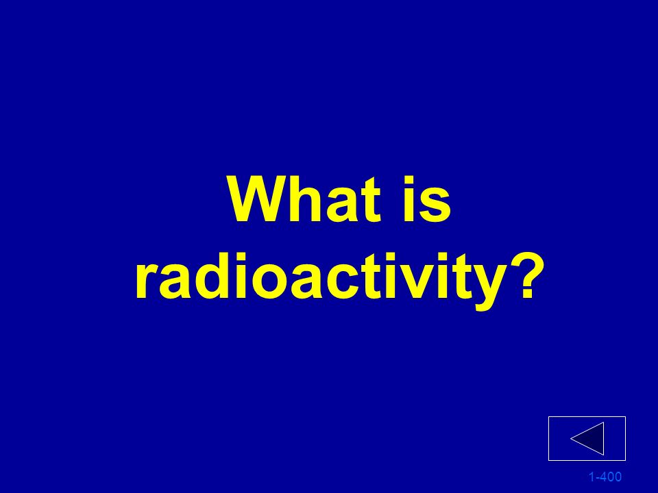 What is radioactivity 1-400