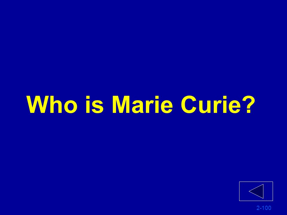 Who is Marie Curie 2-100