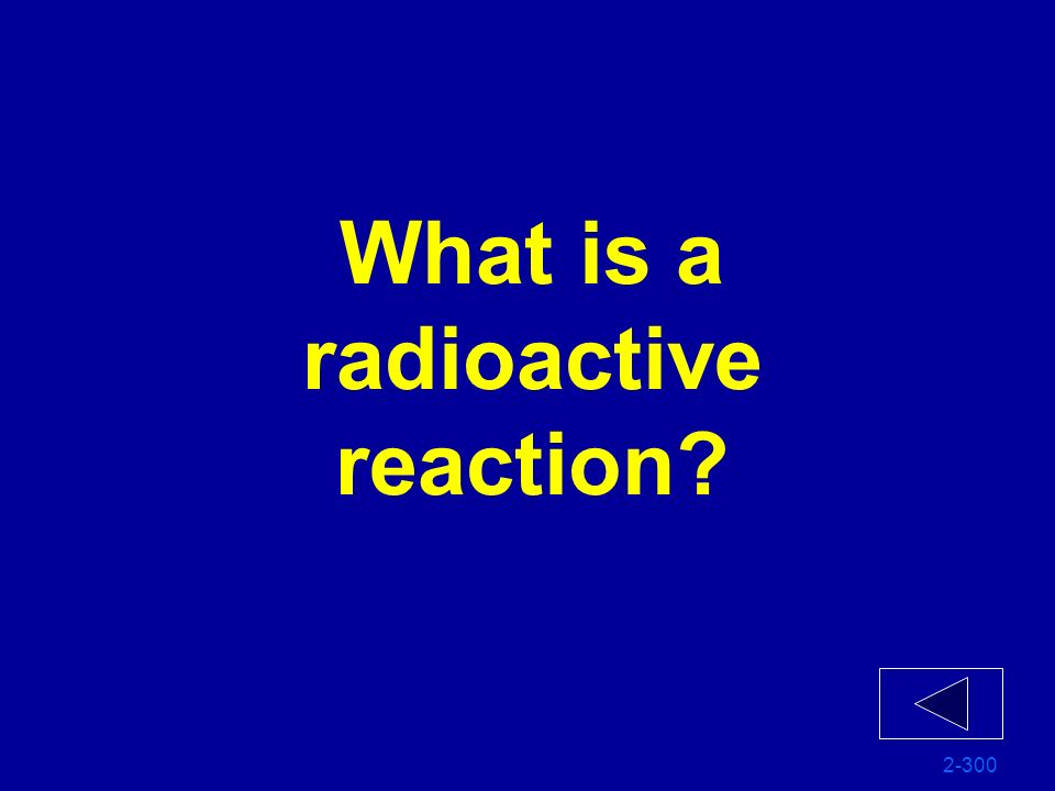 What is a radioactive reaction