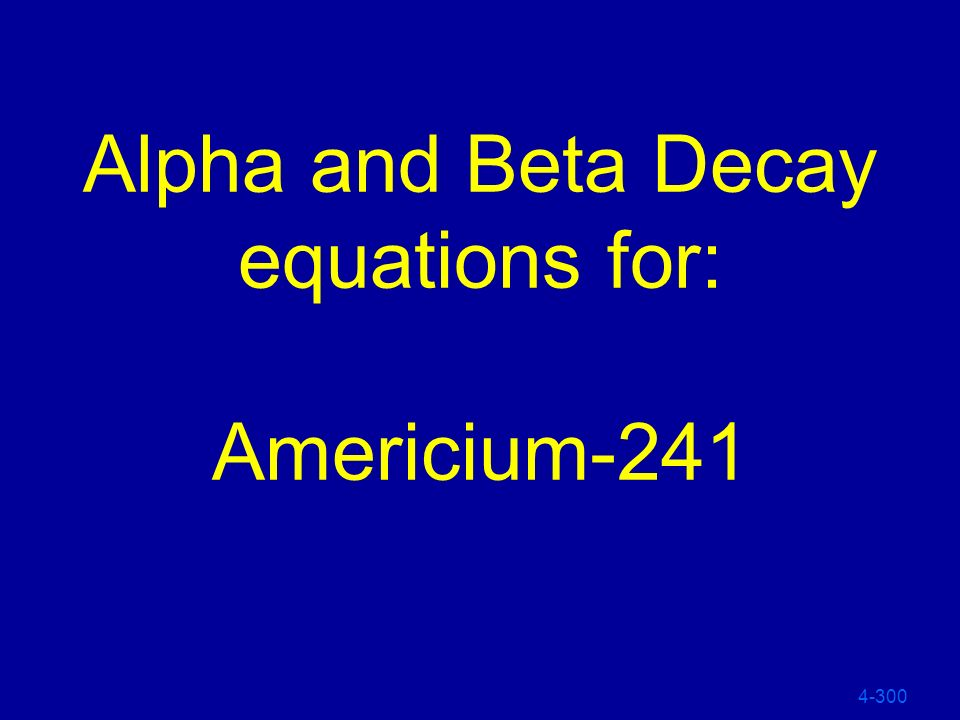 Alpha and Beta Decay equations for: Americium-241