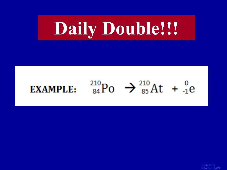 Daily Double!!! Template by Bill Arcuri, WCSD
