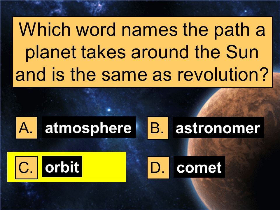 Which word names the path a planet takes around the Sun