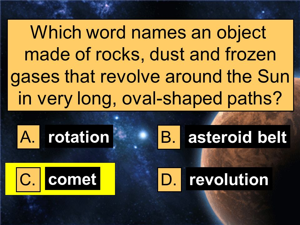 Which word names an object made of rocks, dust and frozen