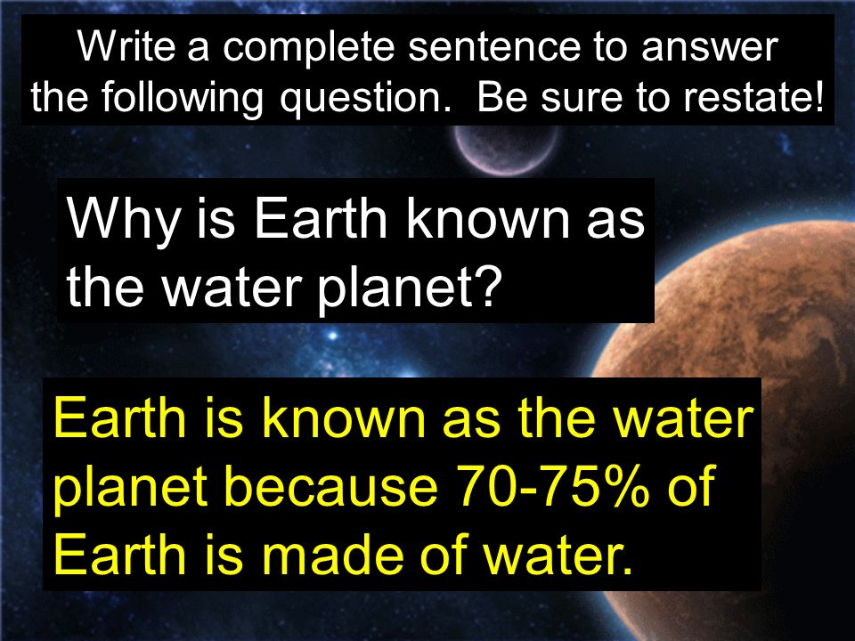 Earth is known as the water planet because 70-75% of