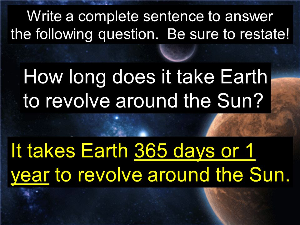 How long does it take Earth to revolve around the Sun