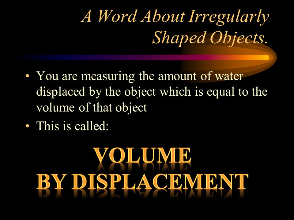 A Word About Irregularly Shaped Objects.